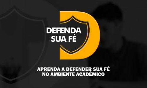 APRENDA A DEFENDER SUA FÉ NO AMBIENTE ACADÊMICO